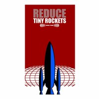 Reduce — Tiny Rockets
