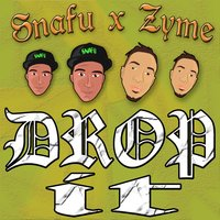 Drop It - Single — Zyme, Snafu