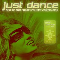 Just Dance 2016 - Best of EDM Charts Playlist Compilation — сборник