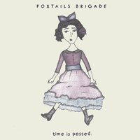 Time Is Passed — Foxtails Brigade