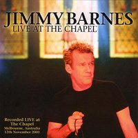 Live At The Chapel — Jimmy Barnes