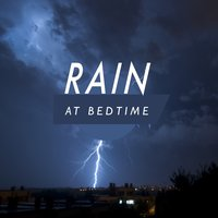 Rain at Bedtime — Thunderstorms