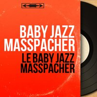 Le baby jazz masspacher — Baby Jazz Masspacher