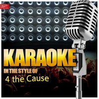 Karaoke - In the Style of 4 the Cause — Ameritz Top Tracks