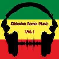 Ethiopian Remix Music, Vol. 1 — сборник