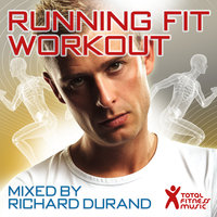 Running Fit Workout Mixed By Richard Durand — Richard Durand, Total Fitness Music