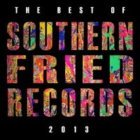 Best of Southern Fried Records 2013 — сборник