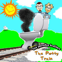 The Potty Train — The Pelfinkle Brothers