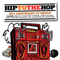 Hip To The Hop: 30th Anniversary Of Hip Hop Hip To Da Hop — сборник