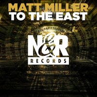To The East — Matt Miller