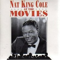 At the Movies — Nat King Cole