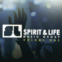 Spirit & Life Music Group: Vol. One — сборник