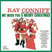 We Wish You A Merry Christmas — Irving Berlin, Ray Conniff, Ray Conniff Singers, Ray Conniff & The Singers