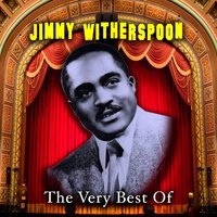 The Very Best Of — Jimmy Witherspoon