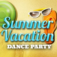 Summer Vacation Dance Party — Curfew Breakers