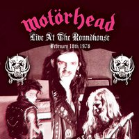 Live At The Roundhouse - February 18, 1978 — Motörhead