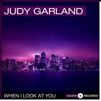 When I Look At You — Judy Garland