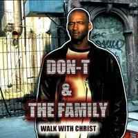 Walk With Christ — Don-T & The Family