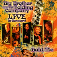 Hold Me - Live in Germany — Big Brother & The Holding Company