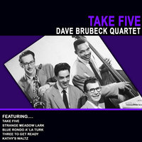 Take Five - Dave Brubeck Quartet — Dave Brubeck Quartet