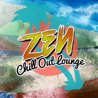 Zen Chill out Lounge — Chill Out, Lounge Music, Buddha Zen Chillout Bar Music Café, Buddha Zen Chillout Bar Music Cafe|Chill Out|Lounge Music
