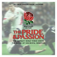 The Pride & Passion — The Band Of H.M. Royal Marines, The Honley Male Voice Choir & The Band of H.M. Royal Marines, The Honley Male Voice Choir