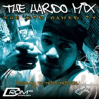 The Hardo Mix (The Kid Named It) — DJ Trife Trizzil