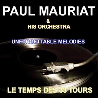 Paul Mauriat and His Orchestra - Unforgettable Melodies — Paul Mauriat And His Orchestra