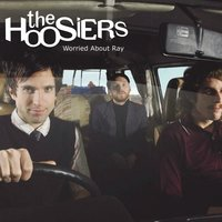 Worried About Ray — The Hoosiers
