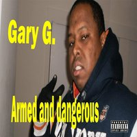 Armed and Dangerous — Gary G.