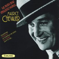 Maurice Chevalier : Le roi du music-hall — Maurice Chevalier