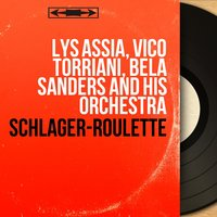 Schlager-Roulette — Lys Assia, Vico Torriani, Béla Sanders and His Orchestra