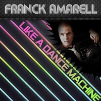 Like a Dance Machine — Franck Amarell