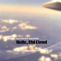 Hello, Old Cloud — Red Jacket Mine