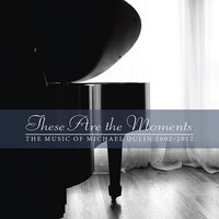 These Are the Moments — Michael Dulin