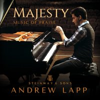 Majesty: Music of Praise — Andrew Lapp