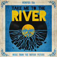 Take Me To The River: Music From The Motion Picture — сборник