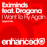 I Want To Fly Again — Eximinds feat. Dragana