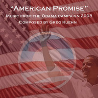 American Promise - Music from the Obama Campaign 2008 — Greg Kuehn