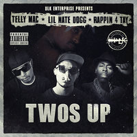 Twos Up — Telly Mac, LIL NATE DOGG, Rappin 4-Tay, Rappin 4 Tay