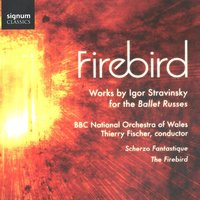 Firebird — The BBC National Orchestra Of Wales, Thierry Fischer