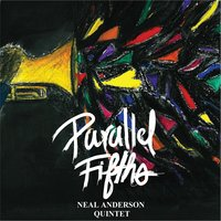 Parallel Fifths — Neal Anderson Quintet