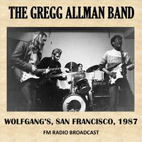 Live at Wolfgang's, San Francisco, 1987 (FM Radio Broadcast) — The Gregg Allman Band