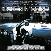 When It Rains — R.C. tha Trackaholiq