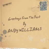 Greetings from the Past — Andy Williams