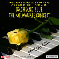 Bach And Blue: The Milwaukee Concert, Vol. 8 — Douglas King