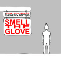 Smell the Glove — Freaky Flow Presents: The Heavy Petters
