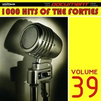 1000 Hits of the Forties, Vol. 39 — сборник