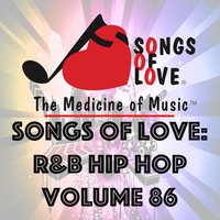 Songs of Love: R&B Hip Hop, Vol. 86 — сборник