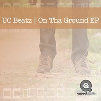 On Tha Ground Ep — UC Beatz